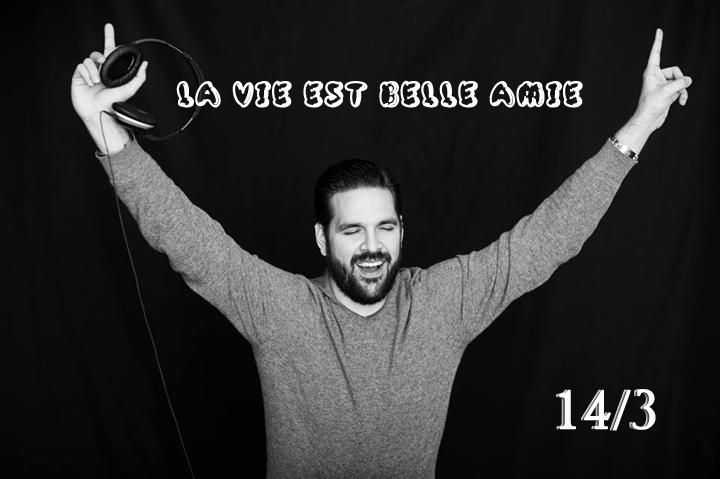 Saturday Night La Vie est BELLE AMIE με Dj τον Μιχάλη Καλφαγιάννη