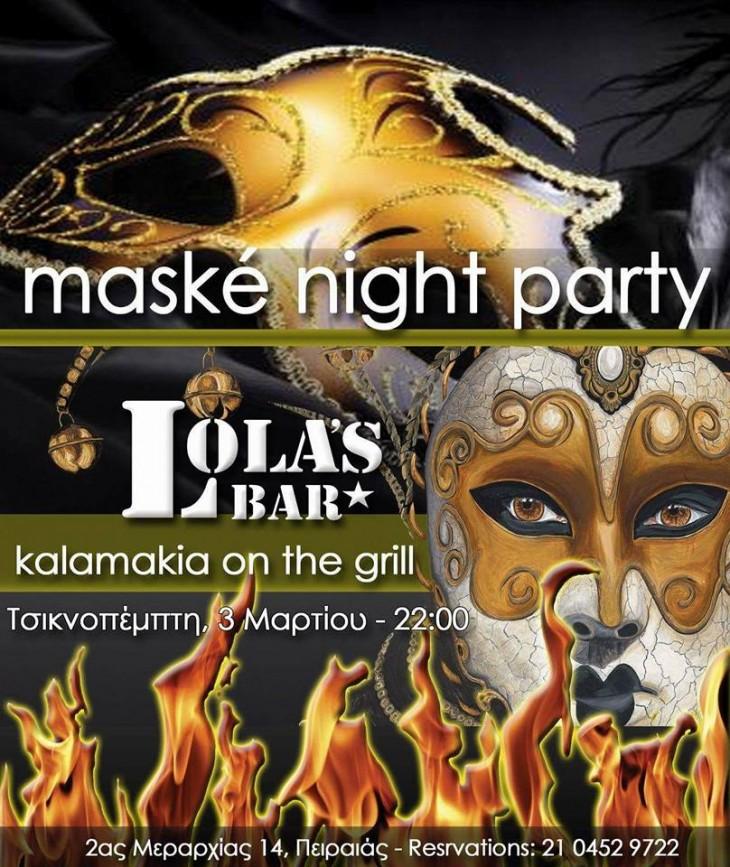 Maske Night Party & Kalamakia on the Grill @ Lola's Bar