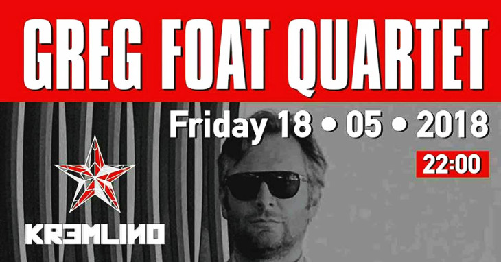 Greg Foat Quartet live @ Kremlino
