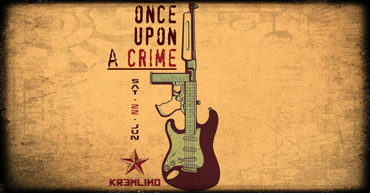 Once Upon A Crime @ Kremlino Gallery Bar